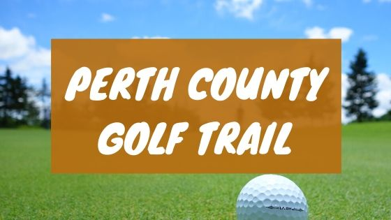 Perth county golf trail